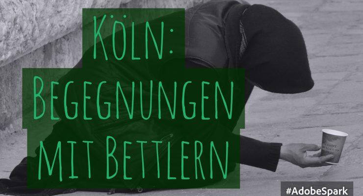 Köln: Begegnungen mit Bettlern